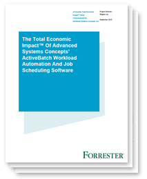 Total Economic Impact of ActiveBatch Workload Automation and Job Scheduling Software
