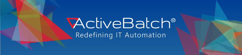 ActiveBatch | Redefining IT Automation