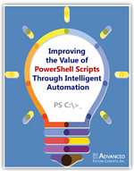Improving the Value of PowerShell Scripts Through Intelligent Automation