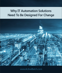 Why IT Automation Solutions Need to Be Designed For Change