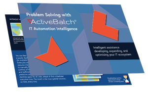 White Paper: Problem Solving with ActiveBatch Automation Intelligence